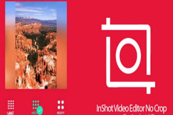 InShot-Video-Editor-No-Crop