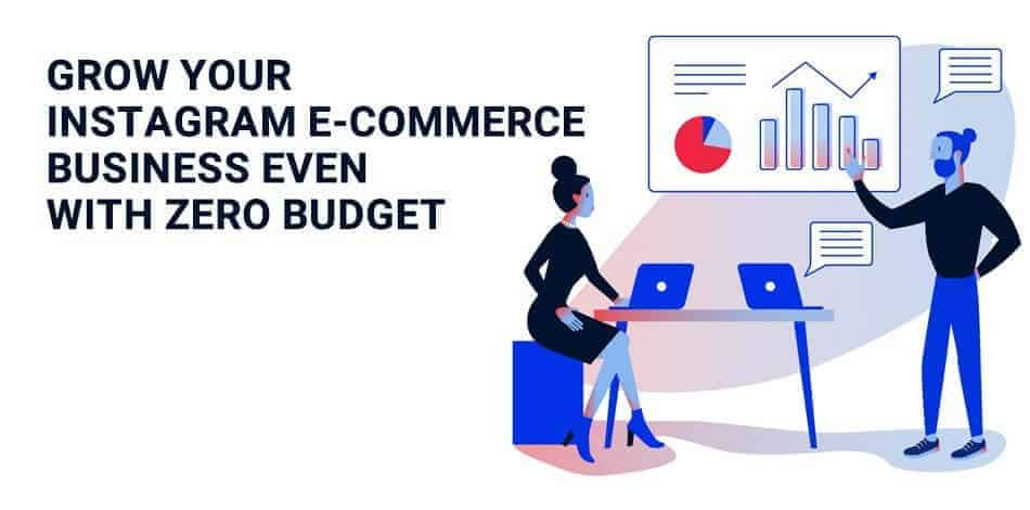 Grow Your E-Commerce Business In Instagram